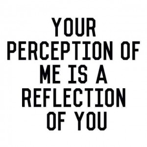 Your perception